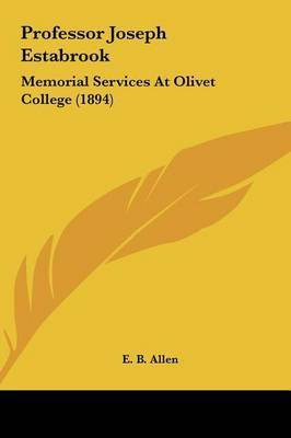 Professor Joseph Estabrook: Memorial Services at Olivet College (1894)