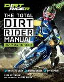 The Total Dirt Rider Manual: 358 Essential Dirt Bike Skills by Pete Peterson