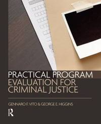 Practical Program Evaluation for Criminal Justice by Gennaro F. Vito