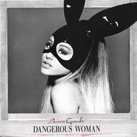 Dangerous Woman (Deluxe Edition) by Ariana Grande image