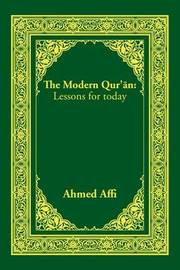 The Modern Qur'an by MR Ahmed Affi