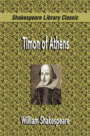 Timon of Athens (Shakespeare Library Classic) by William Shakespeare
