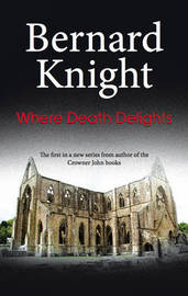 Where Death Delights by Bernard Knight image