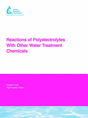 Reactions of Polyelectrolytes With Other Water Treatment Chemicals by A. Levine