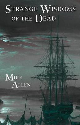 Strange Wisdoms of the Dead by Mike Allen