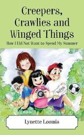 Creepers, Crawlies and Winged Things by Lynette Loomis image