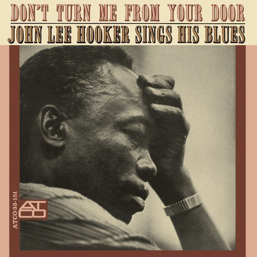 Don't Turn Me From Your Door (Mono) by John Lee Hooker