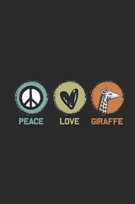 Peace Love Giraffe by Giraffe Publishing