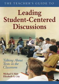 The Teacher's Guide to Leading Student-Centered Discussions by Michael S. Hale image