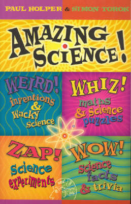 Amazing Science: Weird!, Wow!, Zap! and Whiz! by Paul N. Holper image