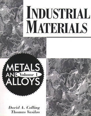 Industrial Materials: v. 1 by David A. Colling
