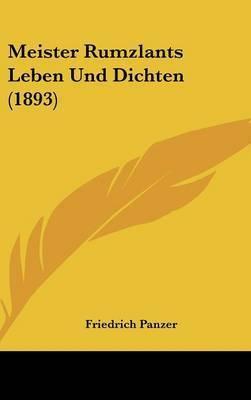 Meister Rumzlants Leben Und Dichten (1893) by Friedrich Panzer