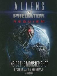 Aliens vs. Predator: Requiem - Inside the Monster Shop by Peter Gillis