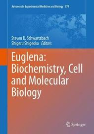 Euglena: Biochemistry, Cell and Molecular Biology