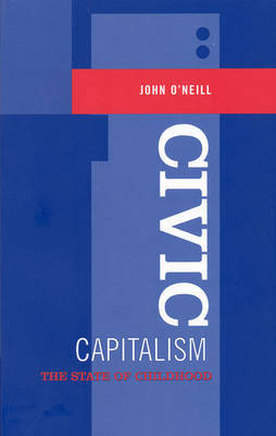 Civic Capitalism by John O'Neill