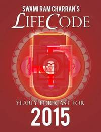Lifecode #5 Yearly Forecast for 2015 - Narayan by Swami Ram Charran