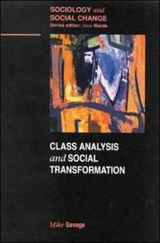 Class Analysis and Social Transformation by Mike Savage image
