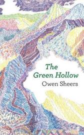 The Green Hollow by Owen Sheers