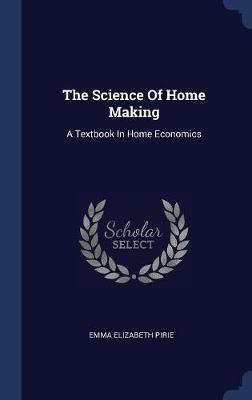 The Science of Home Making by Emma Elizabeth Pirie image