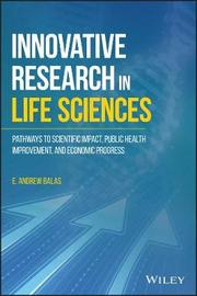 Innovative Research in Life Sciences by E. Andrew Balas