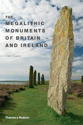 The Megalithic Monuments of Britain and Ireland by Chris Scarre