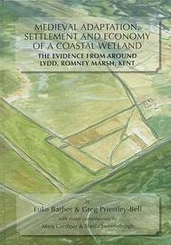 Medieval Adaptation, Settlement and Economy of a Coastal Wetland by Luke Barber image