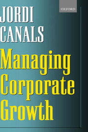 Managing Corporate Growth by Jordi Canals