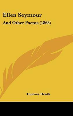 Ellen Seymour: And Other Poems (1868) by Sir Thomas Heath image