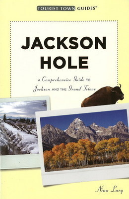 Jackson Hole by Nina Lary