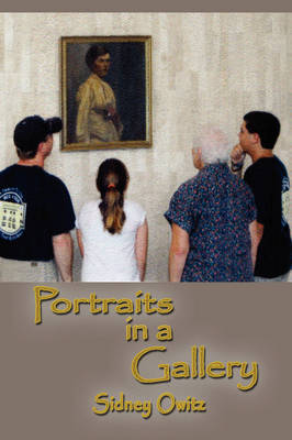 Portraits in a Gallery by Sidney Owitz