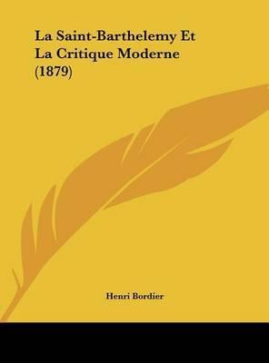 La Saint-Barthelemy Et La Critique Moderne (1879) by Henri Bordier