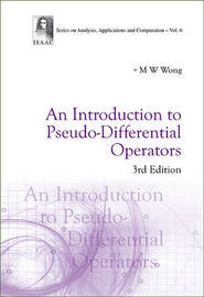 Introduction To Pseudo-differential Operators, An (3rd Edition) by Man Wah Wong