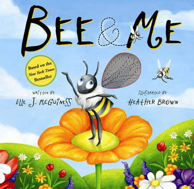 Bee & Me by Elle J. McGuiness