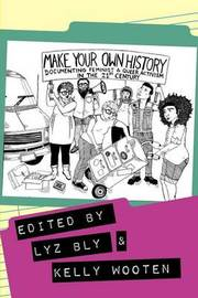 Make Your Own History by Kelly Wooten