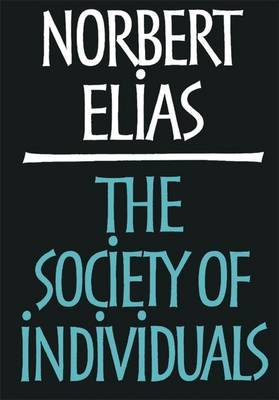 The Society of Individuals by Norbert Elias