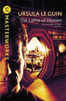 The Lathe of Heaven (S.F. Masterworks) by Ursula K. Le Guin image