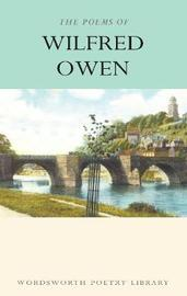 The Poems of Wilfred Owen by Wilfred Owen