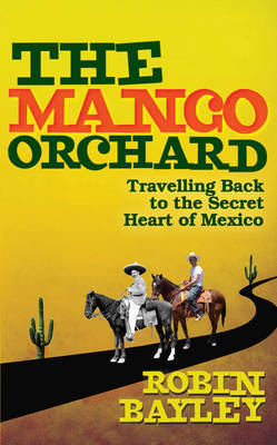 The Mango Orchard by Robin Bayley