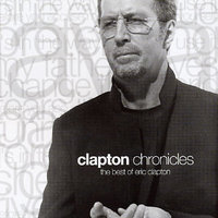 Clapton Chronicles:best Of Eric Clapton by Eric Clapton
