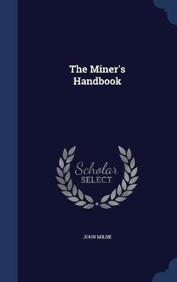 The Miner's Handbook by John Milne image