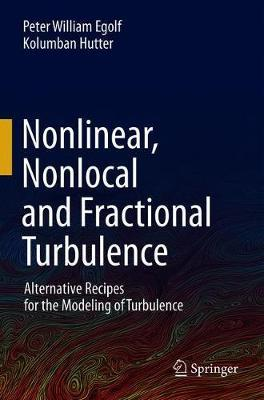 Nonlinear, Nonlocal and Fractional Turbulence by Peter William Egolf