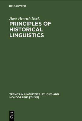 Principles of Historical Linguistics by Hans H. Hock