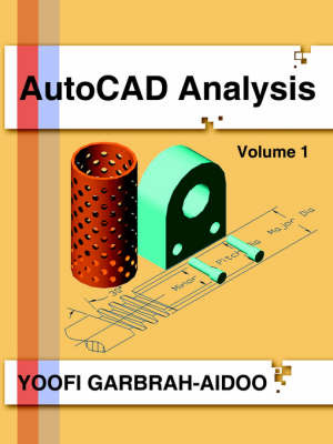AutoCAD Analysis: Volume 1 by Yoofi Garbrah-Aidoo image