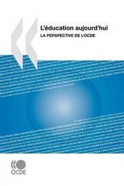 L'education Aujourd'hui: La Perspective De L'OCDE by OECD Publishing