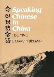 Speaking Chinese in China by Ying Hsu