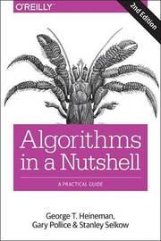 Algorithms in a Nutshell, 2e by George Heineman