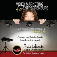 Video Marketing for Entrepreneurs by Anita Miranda