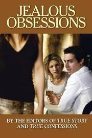 Jealous Obsessions by Editors of True Story and True Confessio