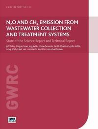 N2O and CH4 Emission from Wastewater Collection and Treatment Systems by Jeff Foley