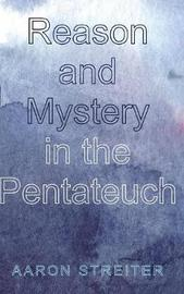 Reason and Mystery in the Pentateuch by Aaron Streiter image